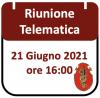 Riunione Telematica 21 Giugno 2021, ore 16:00