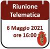Riunione Telematica 6 Maggio 2021, ore 16:00