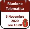 Riunione Telematica 5 Novembre 2020, ore 16:00