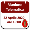 Riunione Telematica 22 Aprile 2020, ore 16:00